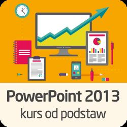 Kurs PowerPoint 2013 od podstaw