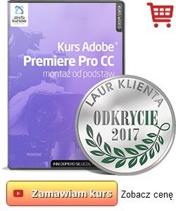 Adobe Premiere Pro CC - kurs montażu od podstaw